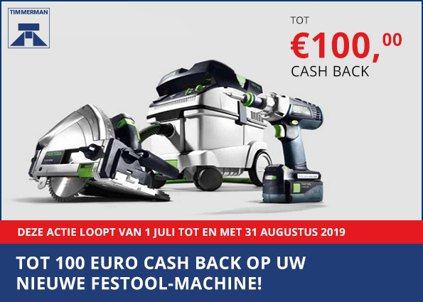 Tot 100 euro Cash Back op uw Festool-machine!