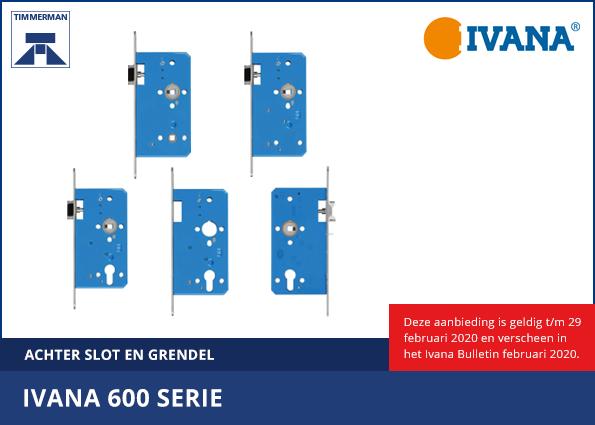 Achter slot en grendel – Ivana 600 serie