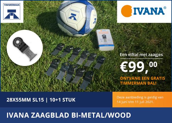 EK Actie: Ivana Zaagblad BI-Metal/Wood
